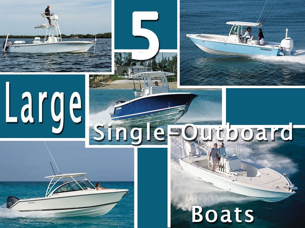 Five Large Single-Outboard Boats | Sport Fishing Magazine