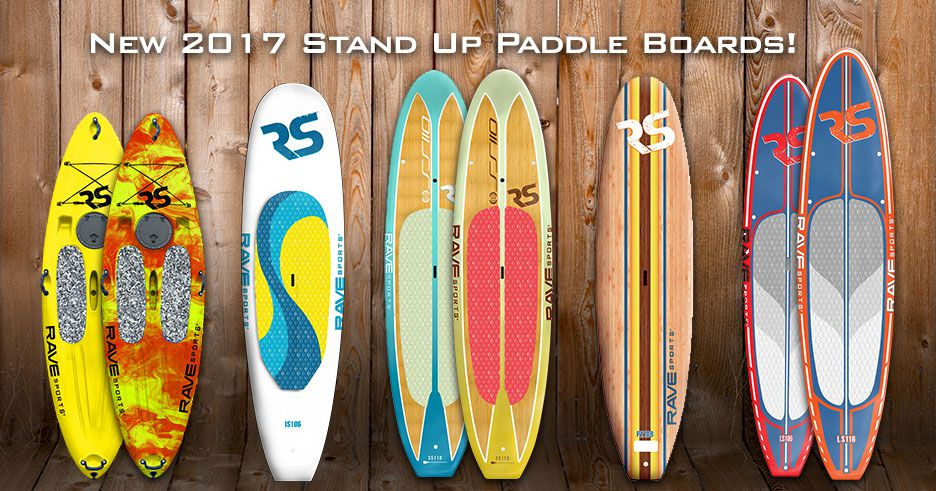 a3306ed41 RAVE Sports Introduces New Stand Up Paddle Boards for 2017 Season
