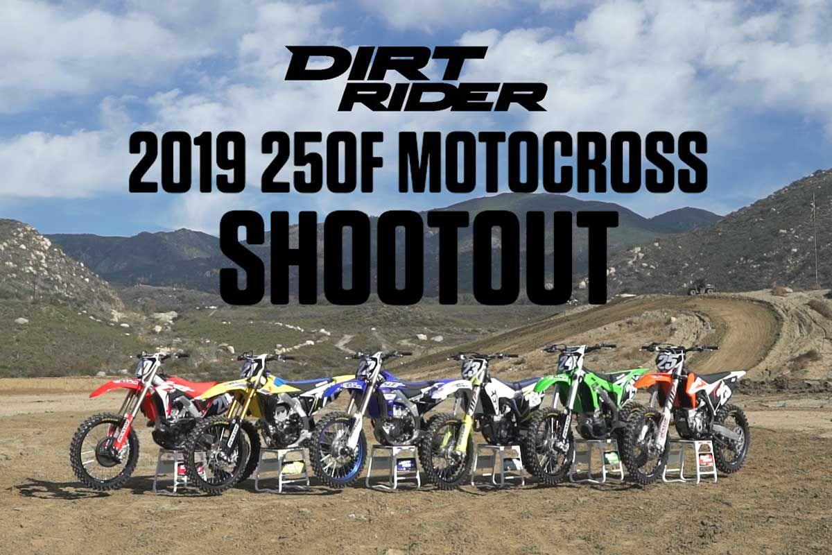 2019 250F MX Shootout   Dirt Rider