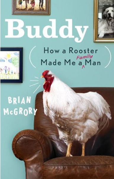 Brian McGrory on life with a dog and a rooster - The Boston Globe